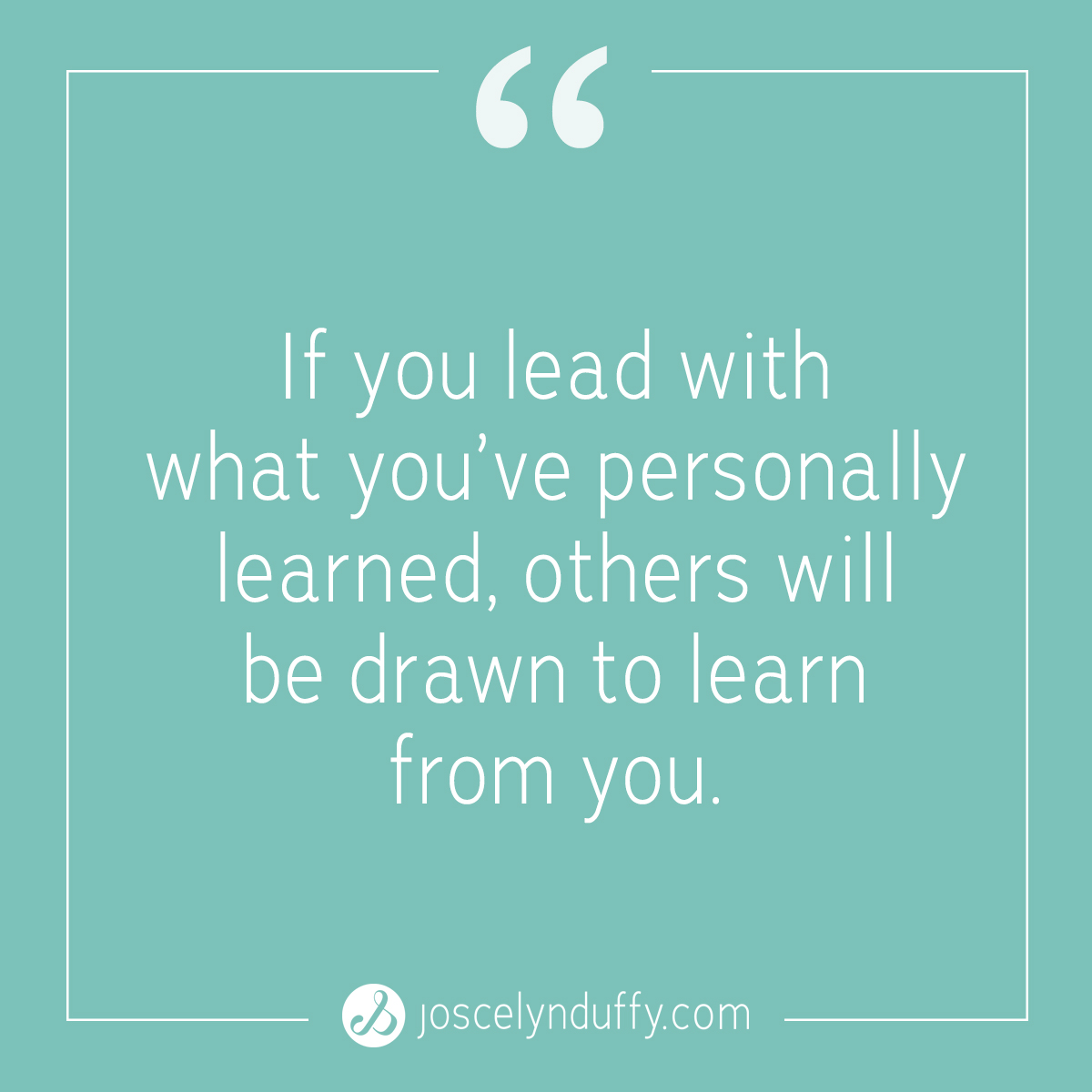 Joscelyn Duffy_Teach What You've Learned