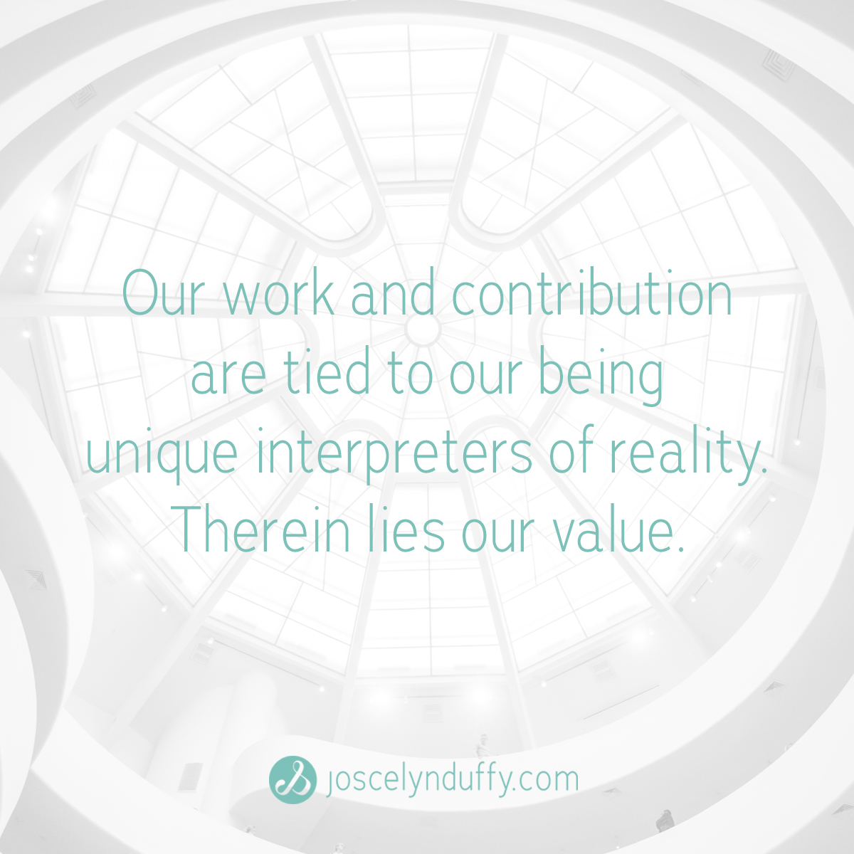 Joscelyn Duffy_quote_Our voice is tied to our being unique interpreters of reality_Mar20