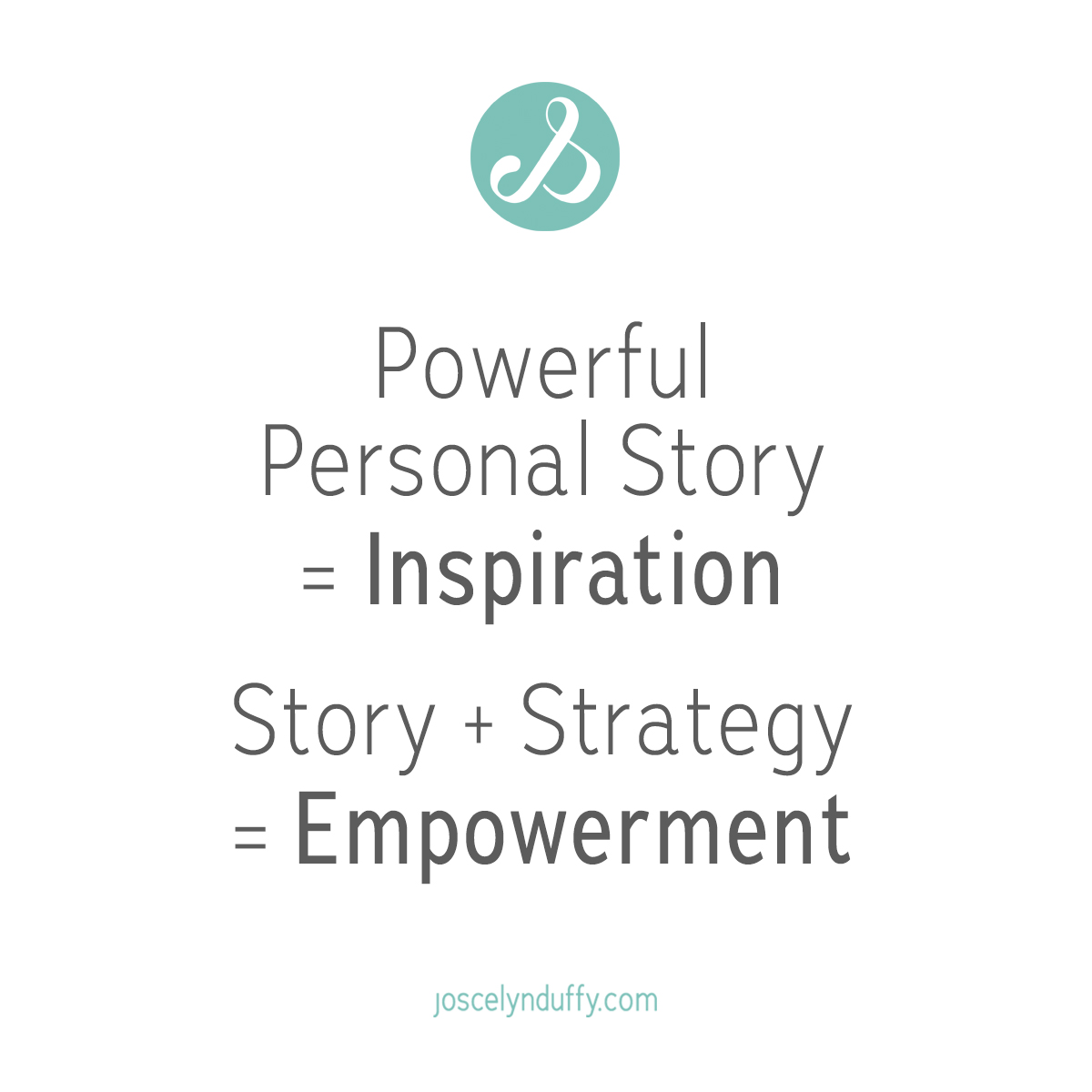 Joscelyn Duffy_quote_Story and strategy empowers_March 30