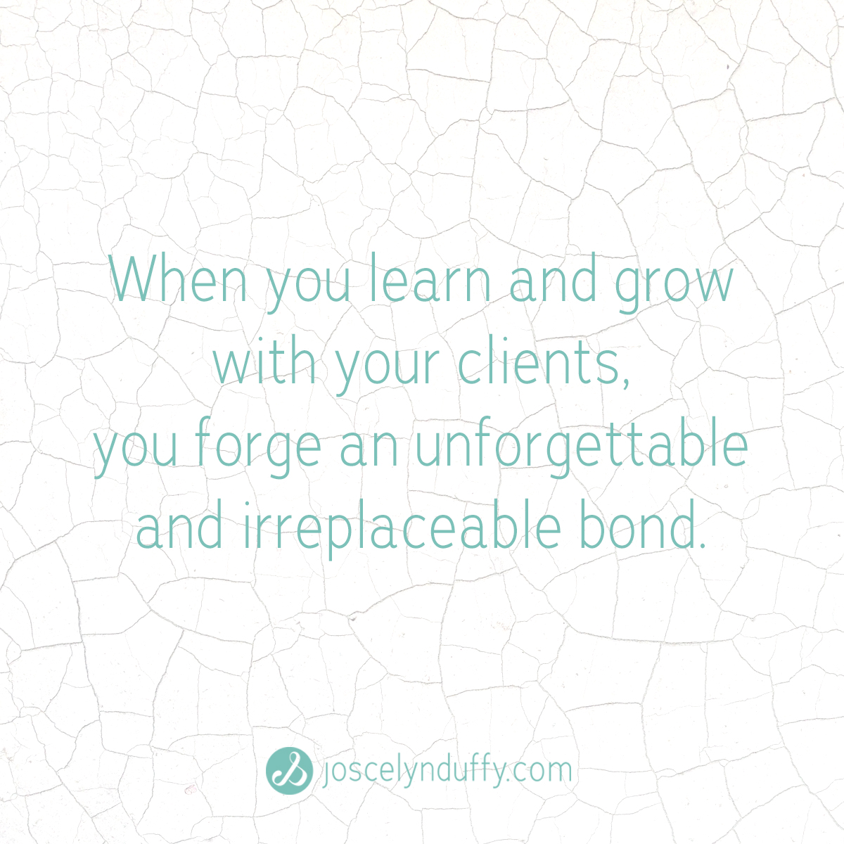 Joscelyn Duffy_quote_When you learn and grow with your audience you forge and irreplaceable bond_March