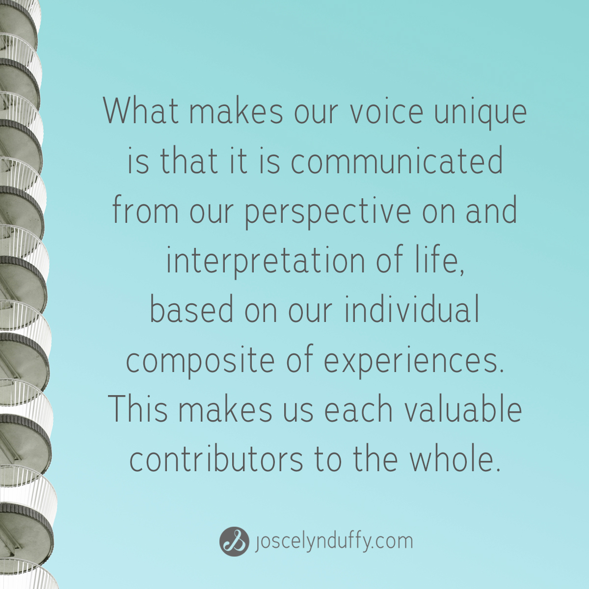 Joscelyn Duffy_quote_whatmakes every opinion and perspective valuable_May 1