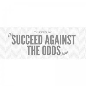 The Success Against the Odds Show Joscelyn Duffy