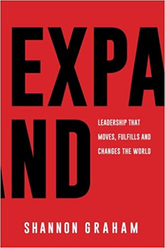 EXPAND_Leadership that Moves, Fulfills and Changes the World